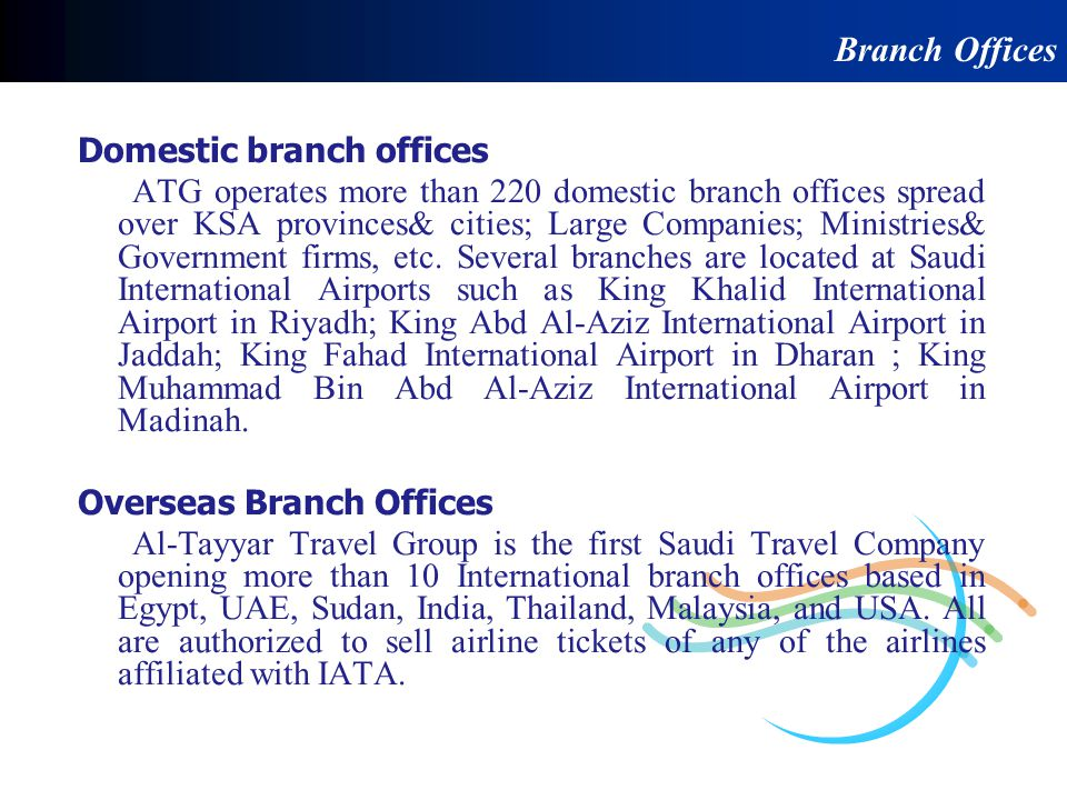 ATG comprises 10 operating subsidiaries in Travel & Tourism business sector as listed below: - Al-Tayyar International Air Transport Agency Co.