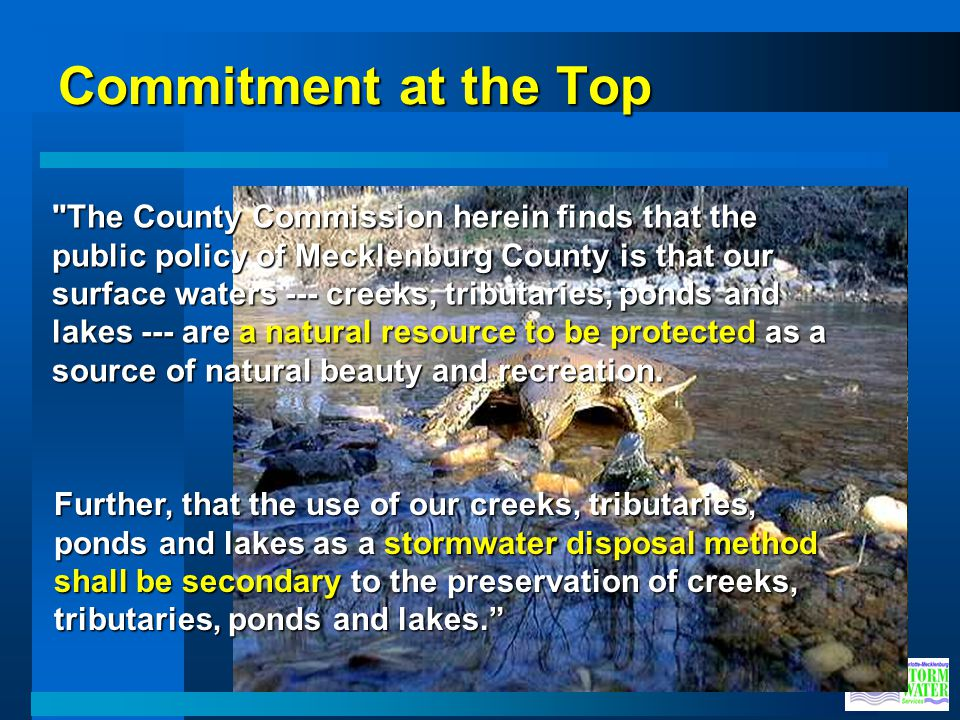Commitment at the Top The Little Sugar Creek watershed is one of the most severely polluted watersheds in North Carolina (NCDWQ Catawba River Basinwid