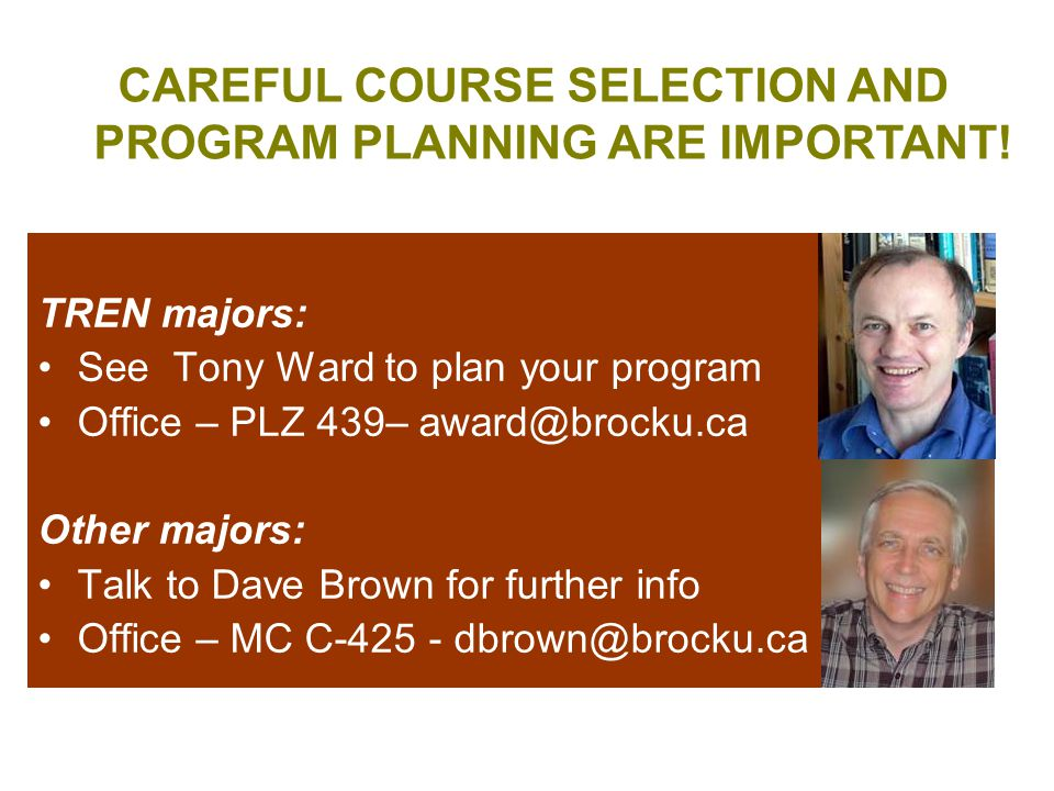 CAREFUL COURSE SELECTION AND PROGRAM PLANNING ARE IMPORTANT.