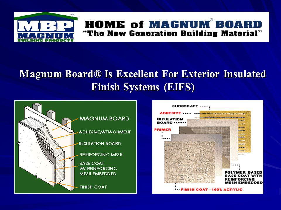 Magnum Board® Is Excellent For Exterior Insulated Finish Systems (EIFS)