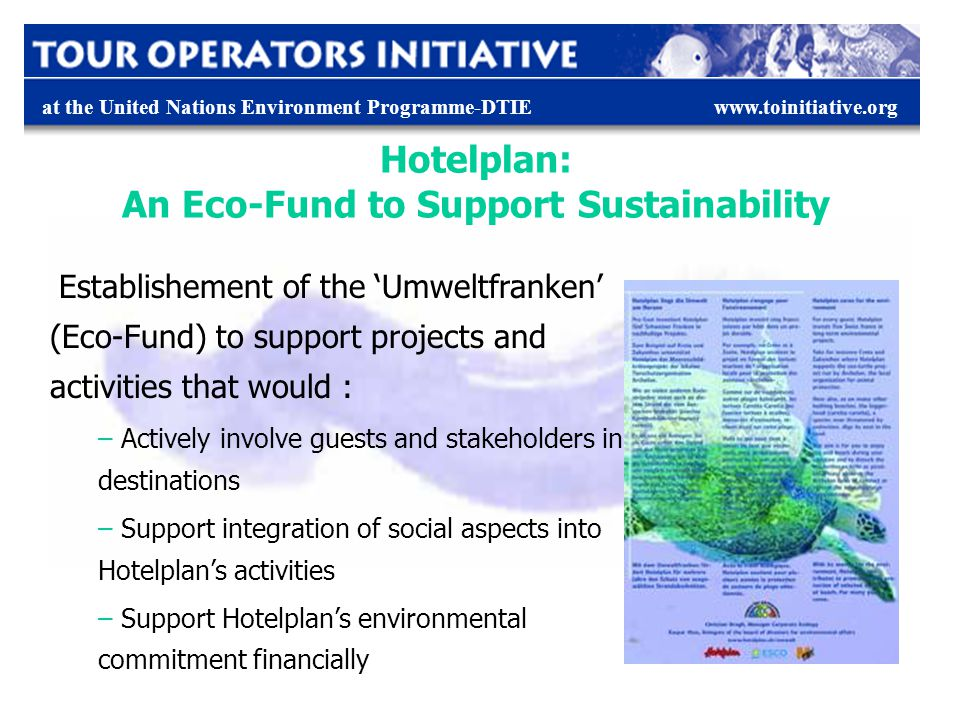 at the United Nations Environment Programme-DTIEwww.toinitiative.org Establishement of the Umweltfranken (Eco-Fund) to support projects and activities