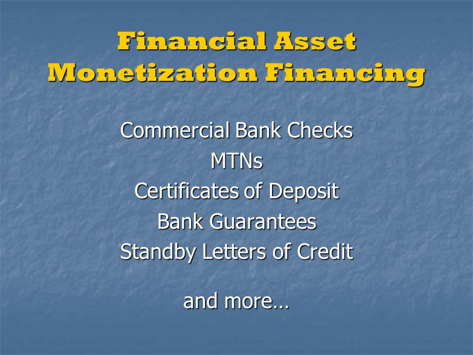 Commercial Bank Checks MTNs Certificates of Deposit Bank Guarantees Standby Letters of Credit and more…