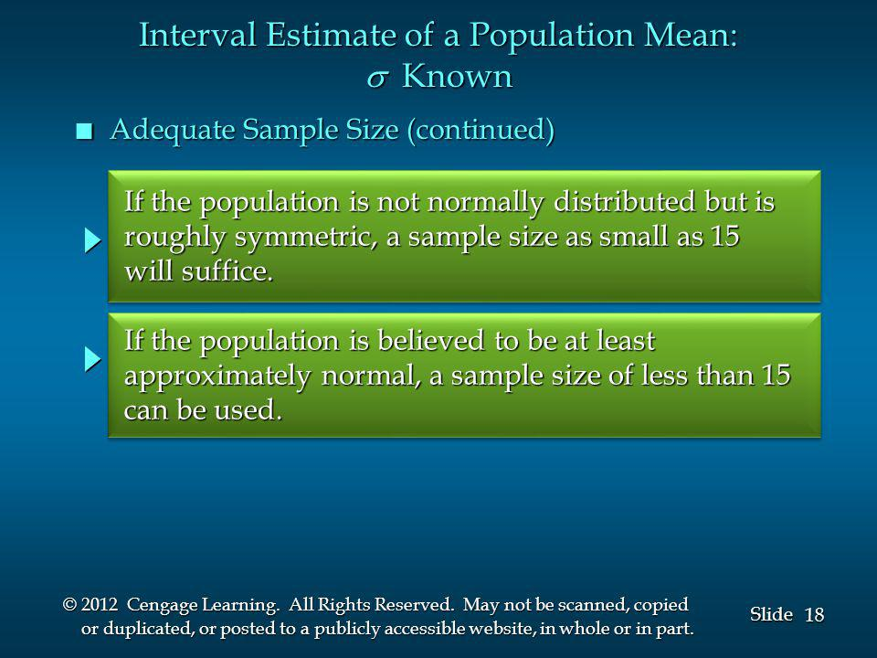 18 Slide © 2012 Cengage Learning. All Rights Reserved. May not be scanned, copied or duplicated, or posted to a publicly accessible website, in whole