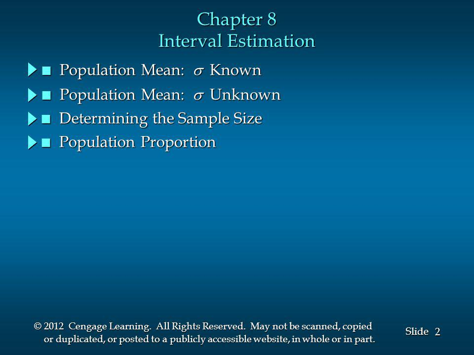 2 2 Slide © 2012 Cengage Learning. All Rights Reserved.