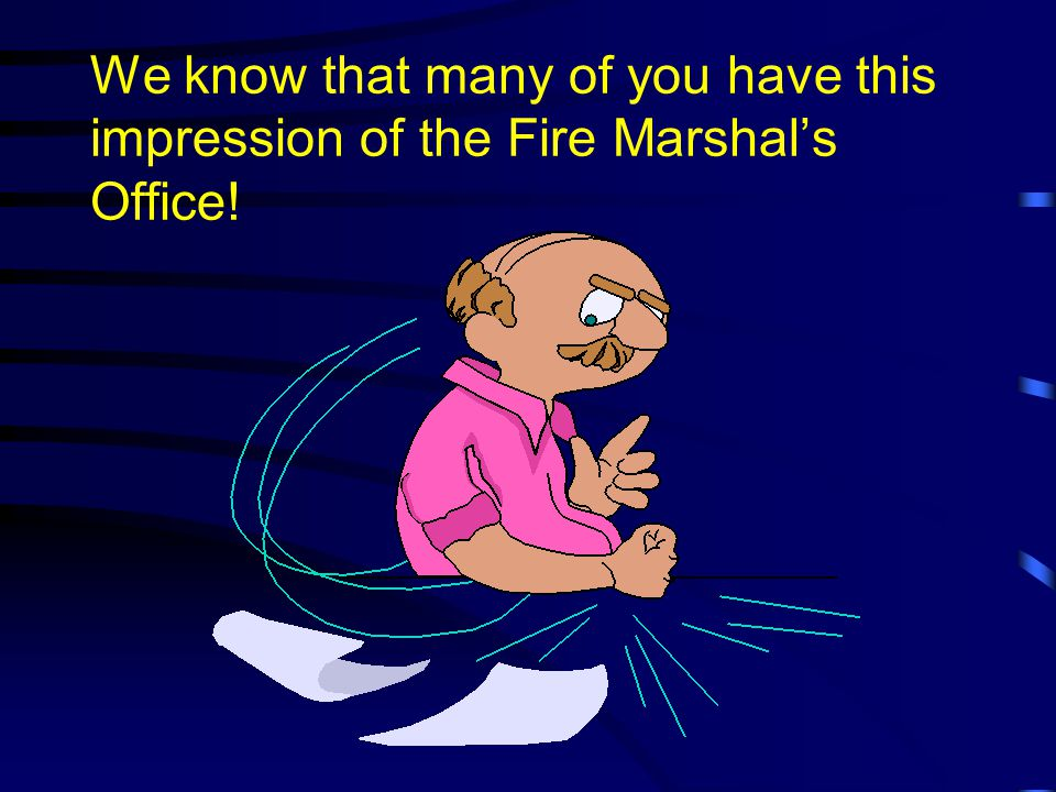 Why is the State Fire Marshals Office getting in my business !.