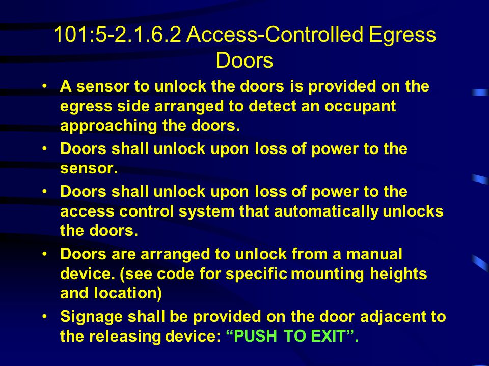 101:5-2.1.6.1 Delayed Egress Locks - Occupancy Requirements (cont.) Chapter 22: Residential Board and Care - permitted on exterior doors in small faci