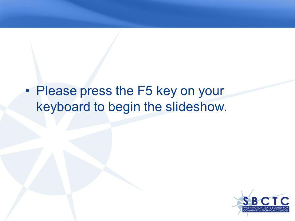 Please press the F5 key on your keyboard to begin the slideshow.