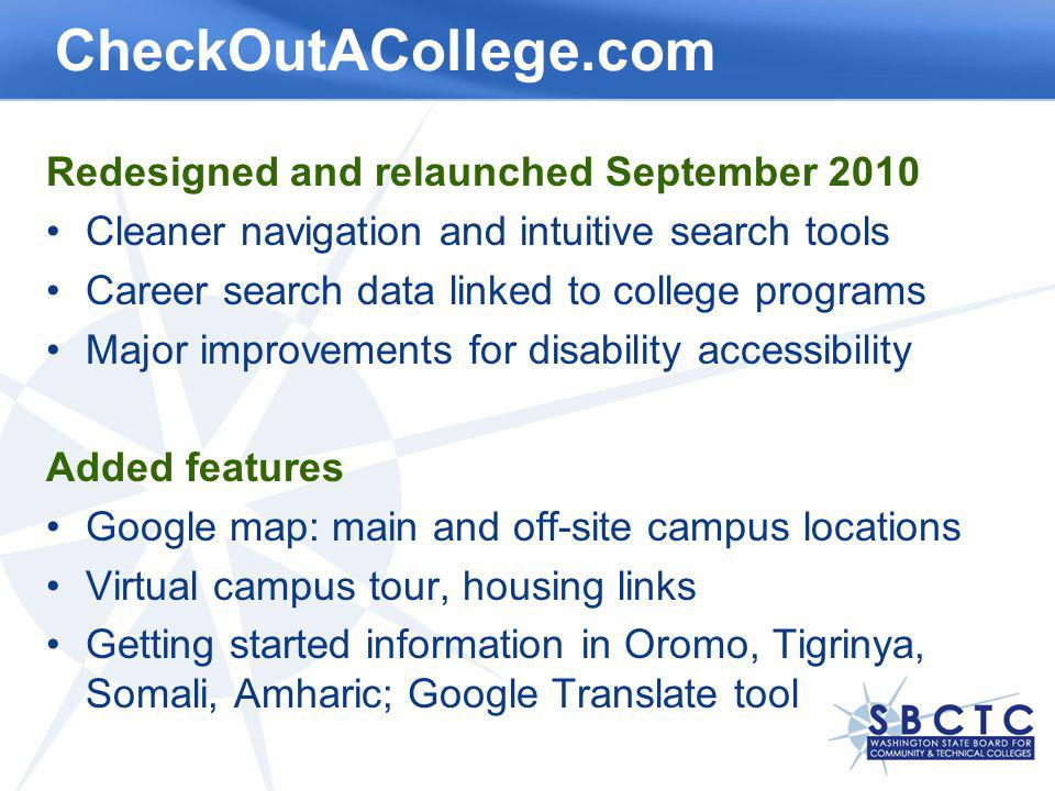 CheckOutACollege.com Redesigned and relaunched September 2010 Cleaner navigation and intuitive search tools Career search data linked to college progr