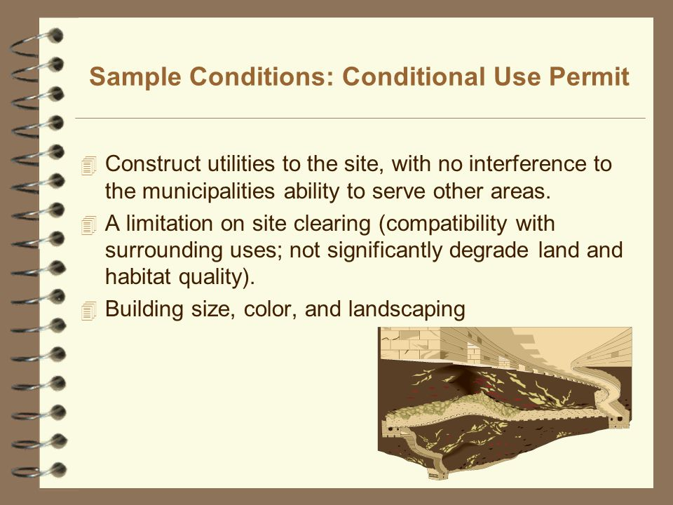 Sample Conditions: Conditional Use Permit 4 Construct utilities to the site, with no interference to the municipalities ability to serve other areas.