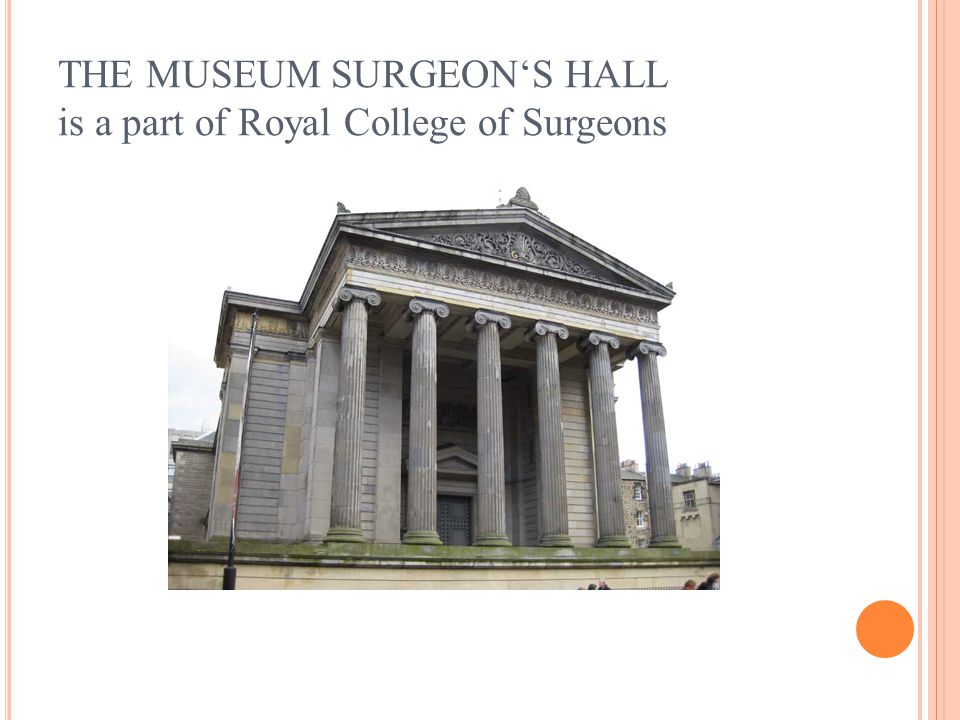 THE MUSEUM SURGEONS HALL is a part of Royal College of Surgeons