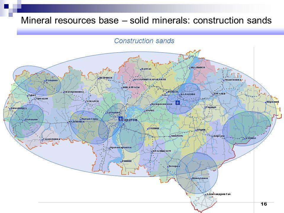 16 Mineral resources base – solid minerals: construction sands Construction sands