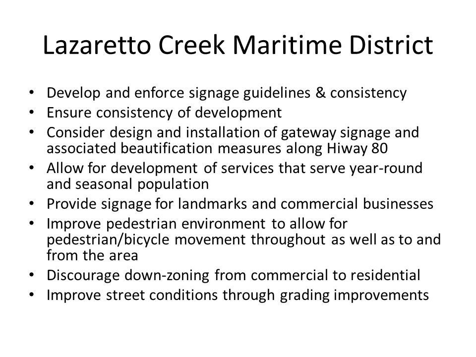 Lazaretto Creek Maritime District Develop and enforce signage guidelines & consistency Ensure consistency of development Consider design and installat