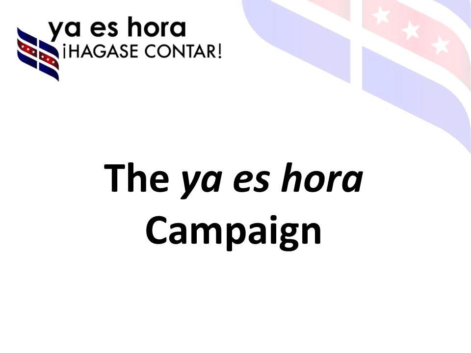 The ya es hora Campaign