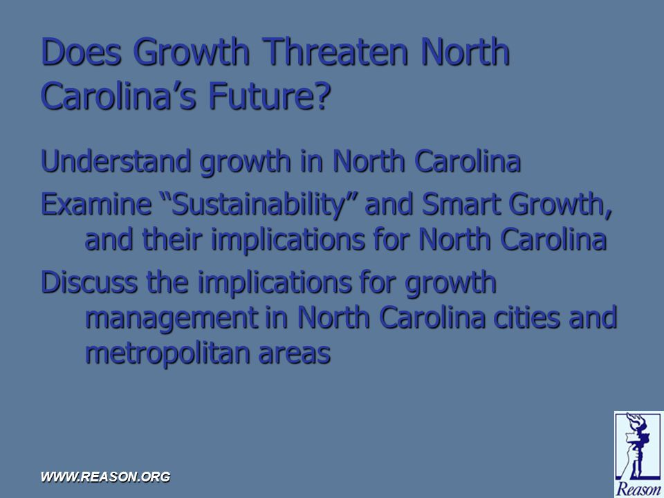 WWW.REASON.ORG Does Growth Threaten North Carolinas Future.