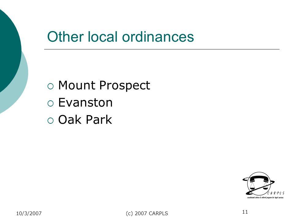 11 10/3/2007(c) 2007 CARPLS Other local ordinances Mount Prospect Evanston Oak Park