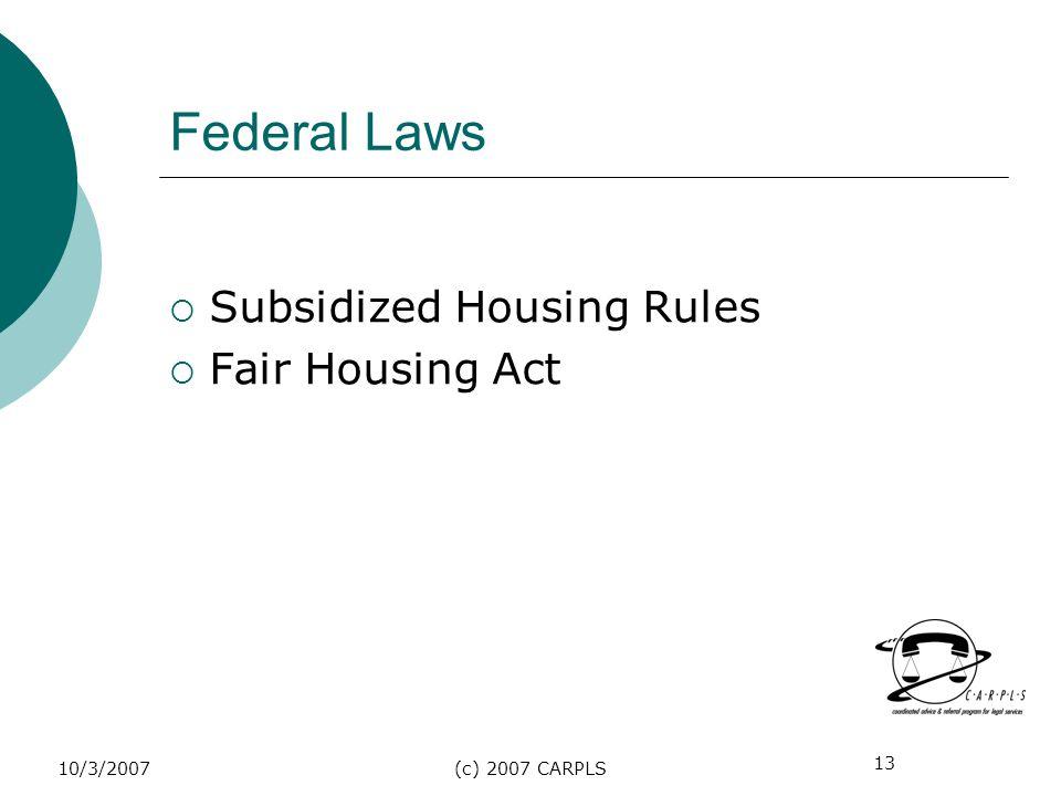 13 10/3/2007(c) 2007 CARPLS Federal Laws Subsidized Housing Rules Fair Housing Act