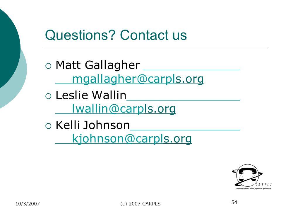54 10/3/2007(c) 2007 CARPLS Questions.