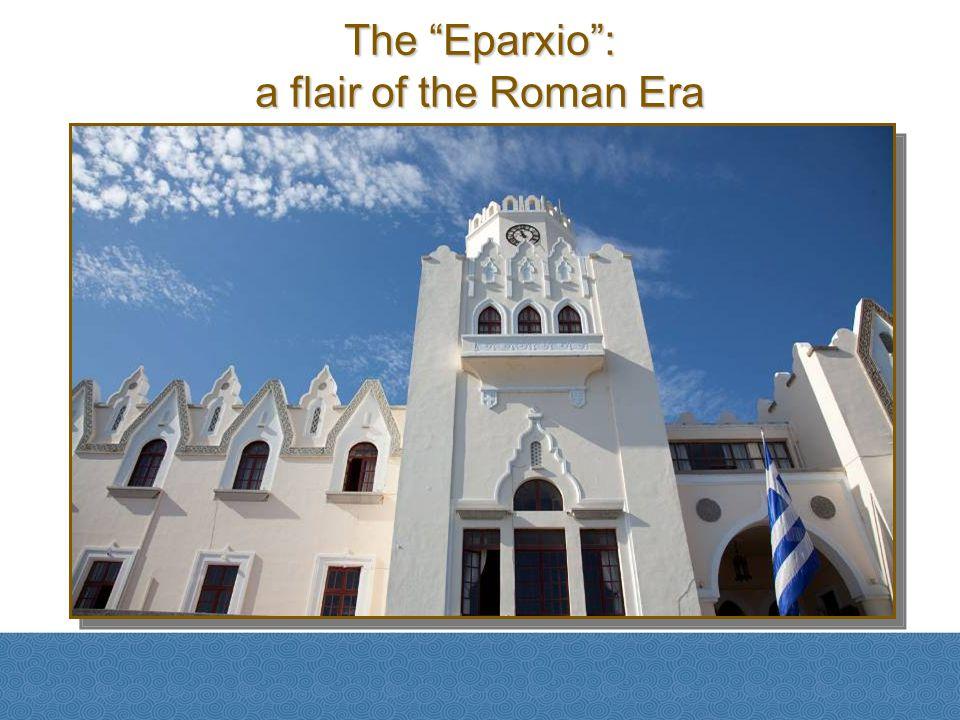 The Eparxio: a flair of the Roman Era