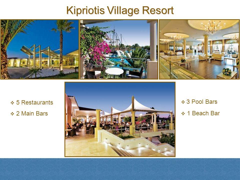 Kipriotis Village Resort 5 Restaurants 2 Main Bars 3 Pool Bars 1 Beach Bar