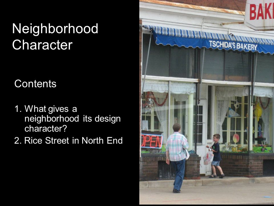 Neighborhood Character Contents 1. What gives a neighborhood its design character.