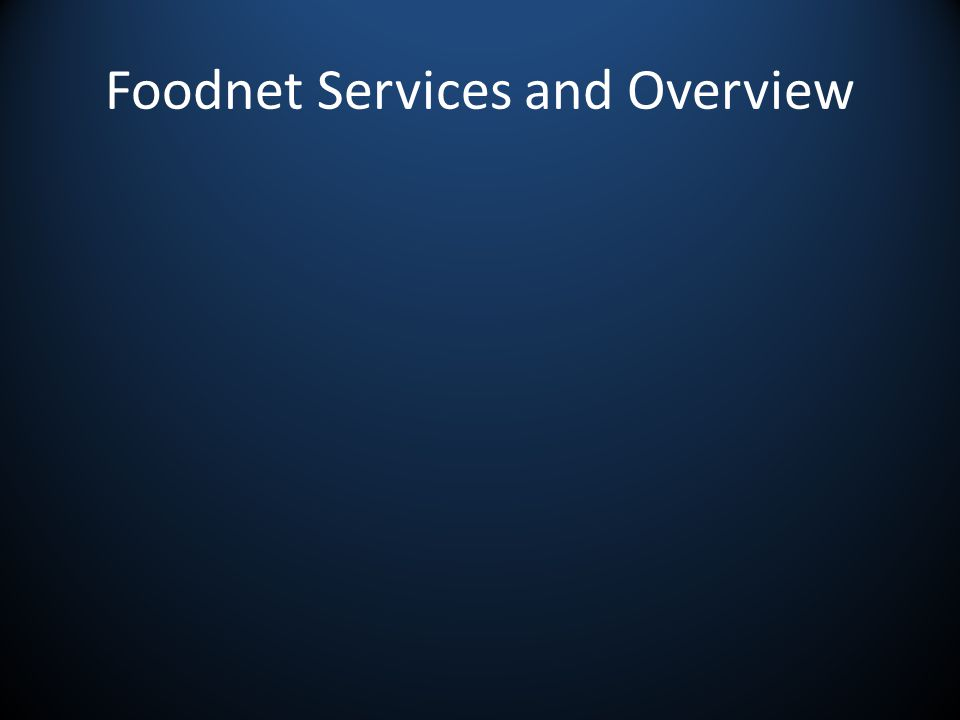 Foodnet Services and Overview