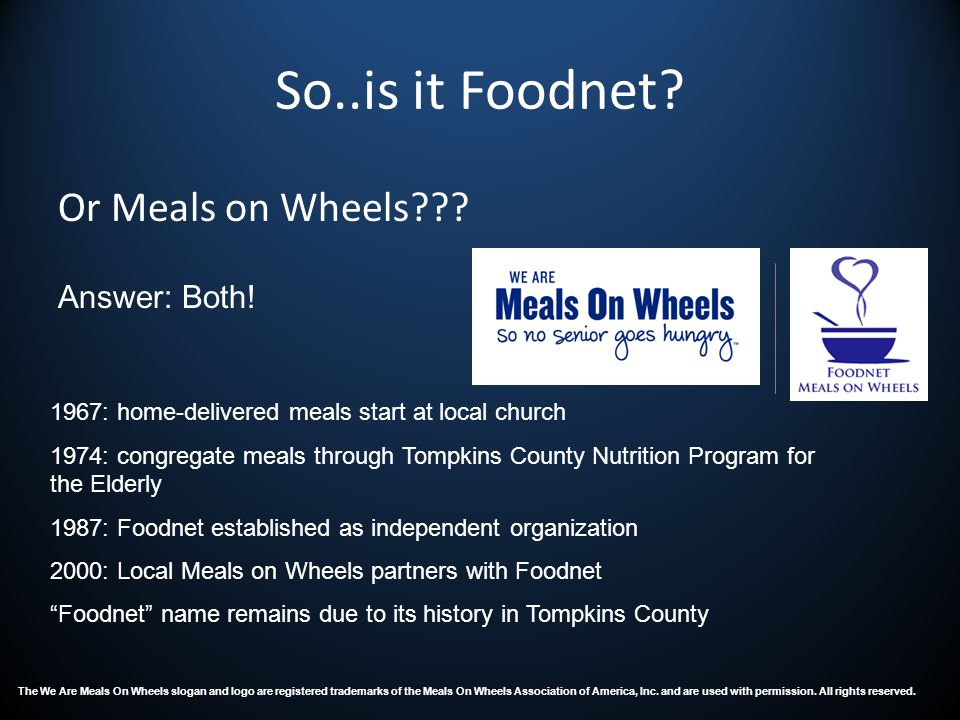 Foodnets Mission and Vision Vision: We envision a Tompkins County community in which senior hunger is eliminated, supportive services are readily accessible, and our neighbors enjoy independence without isolation.