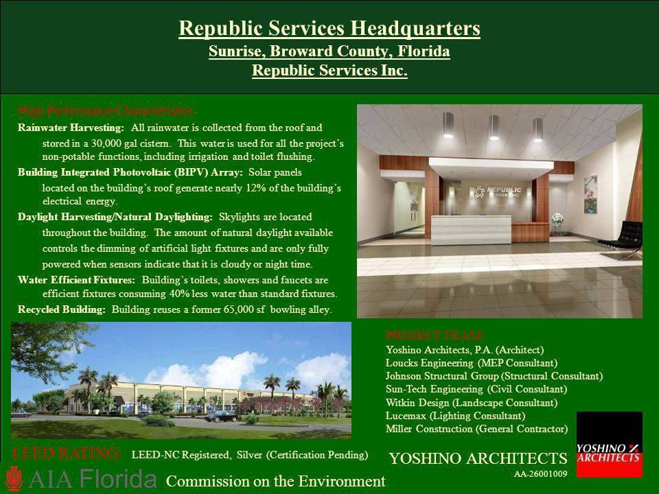 Republic Services Headquarters Sunrise, Broward County, Florida Republic Services Inc. High Performance Characteristics Rainwater Harvesting: All rain