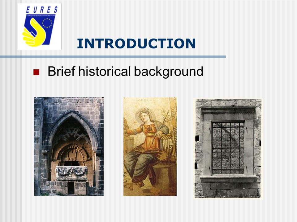 Brief historical background INTRODUCTION