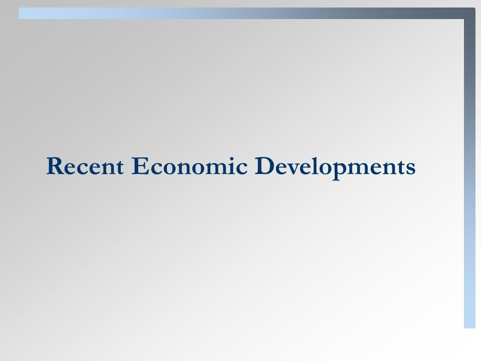 Recent Economic Developments