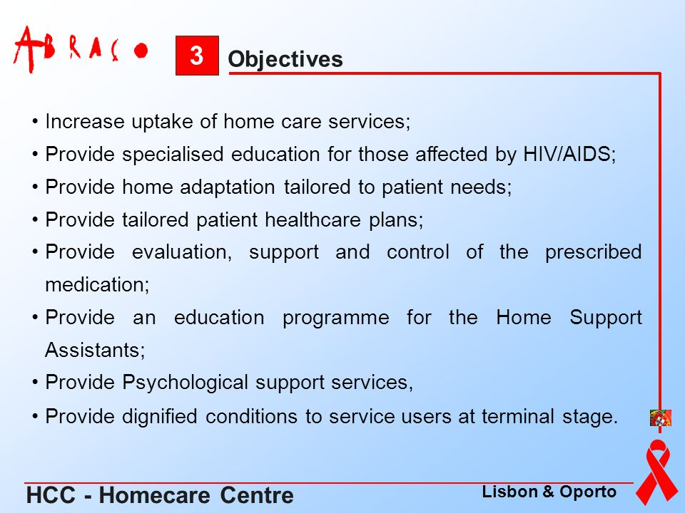 Increase uptake of home care services; Provide specialised education for those affected by HIV/AIDS; Provide home adaptation tailored to patient needs
