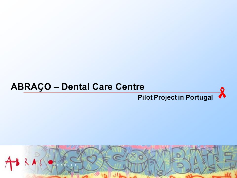 ABRAÇO – Dental Care Centre Pilot Project in Portugal