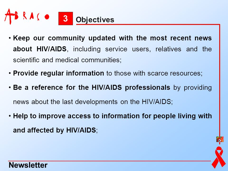 Keep our community updated with the most recent news about HIV/AIDS, including service users, relatives and the scientific and medical communities; Pr