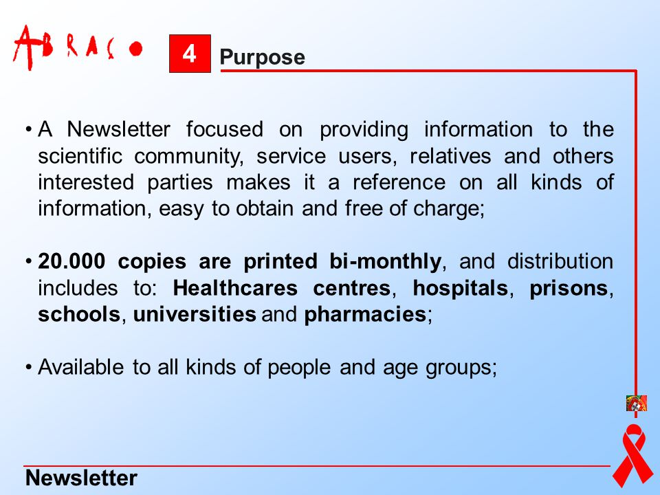 A Newsletter focused on providing information to the scientific community, service users, relatives and others interested parties makes it a reference
