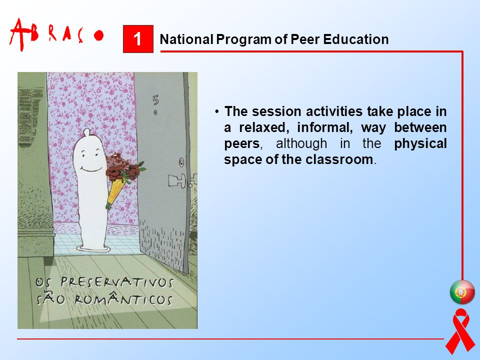 1 The session activities take place in a relaxed, informal, way between peers, although in the physical space of the classroom. National Program of Pe