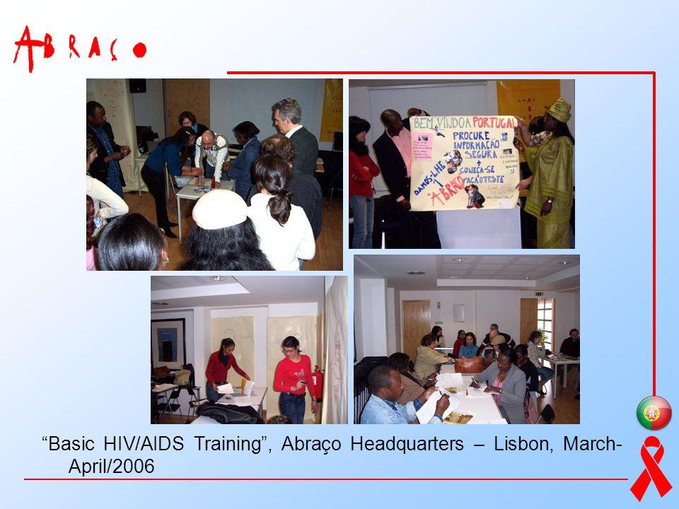 Basic HIV/AIDS Training, Abraço Headquarters – Lisbon, March- April/2006