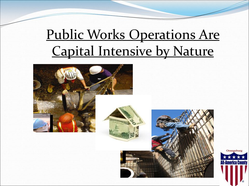 Public Works Operations Are Capital Intensive by Nature