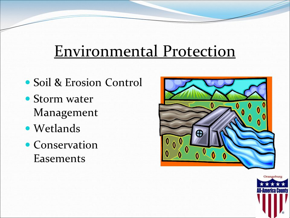 Environmental Protection Soil & Erosion Control Storm water Management Wetlands Conservation Easements