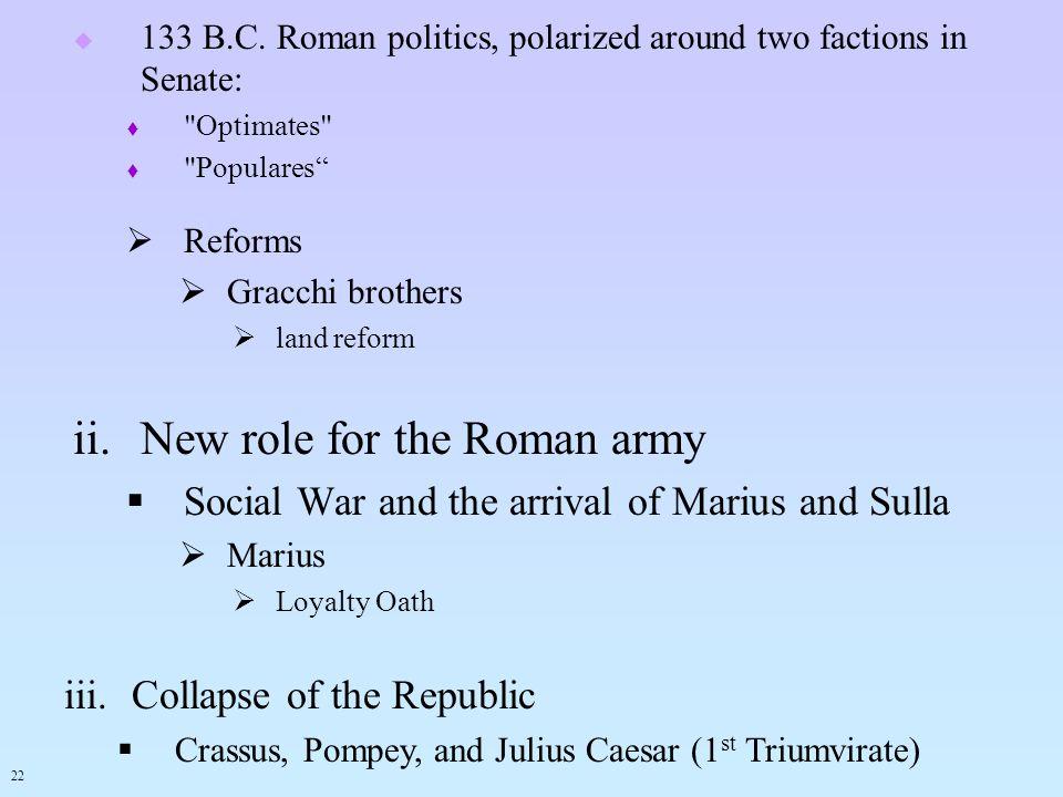 133 B.C. Roman politics, polarized around two factions in Senate: