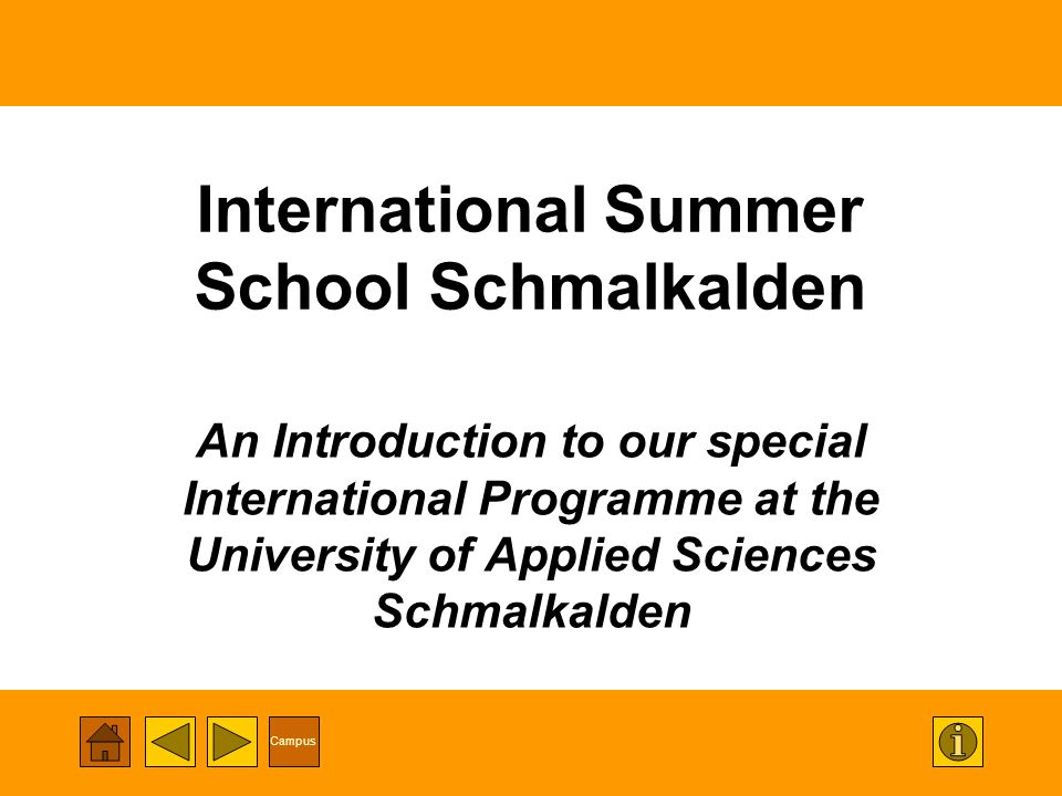 Campus International Summer School Schmalkalden An Introduction to our special International Programme at the University of Applied Sciences Schmalkalden