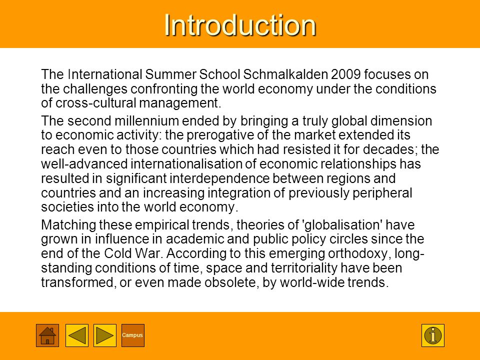 CampusIntroduction The International Summer School Schmalkalden 2009 focuses on the challenges confronting the world economy under the conditions of cross-cultural management.