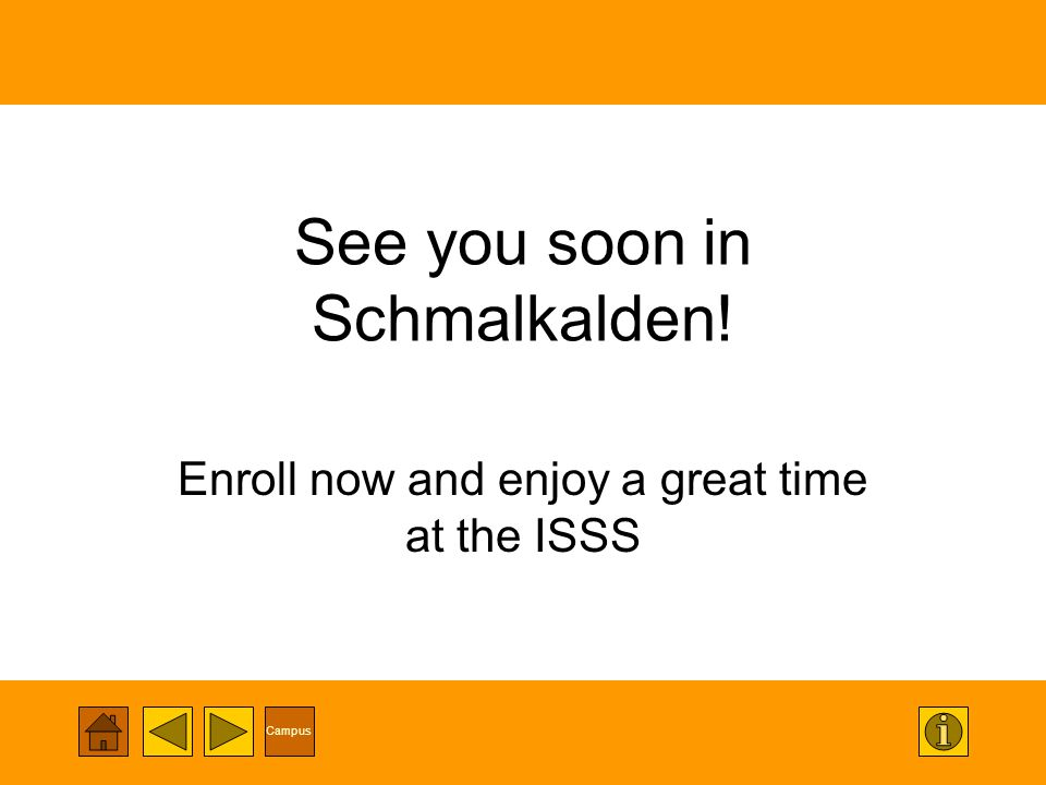 See you soon in Schmalkalden! Enroll now and enjoy a great time at the ISSS