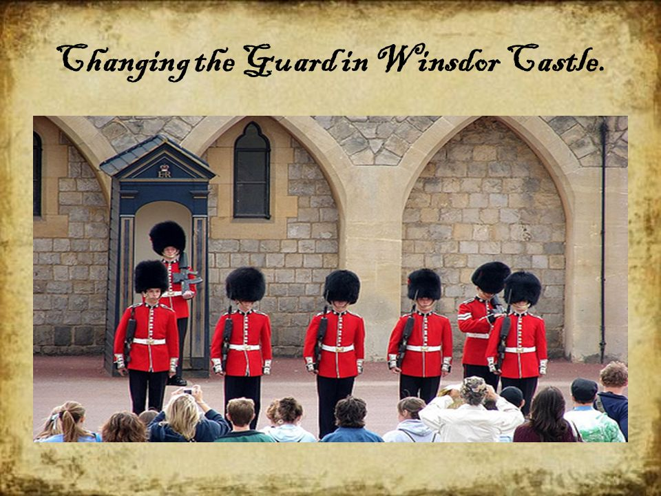 Changing the Guard in Winsdor Castle.