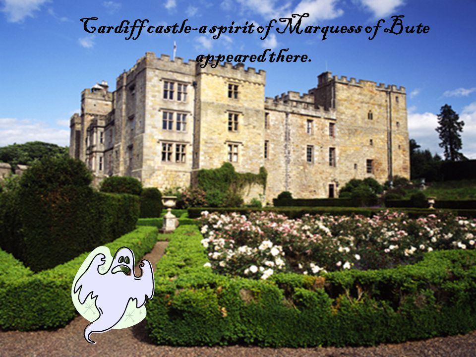 Cardiff castle-a spirit of Marquess of Bute appeared there.