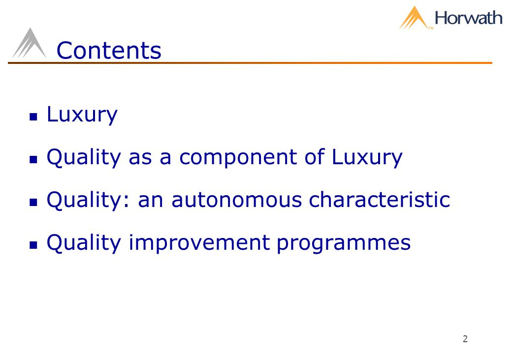 2 Contents Luxury Quality as a component of Luxury Quality: an autonomous characteristic Quality improvement programmes