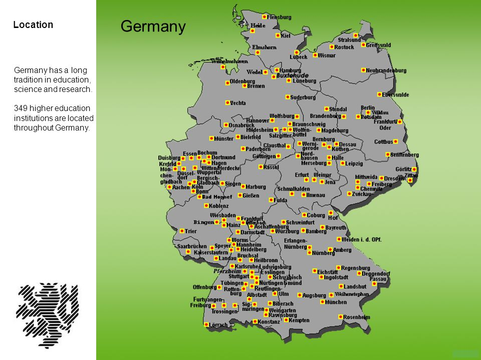 Germany Location Germany has a long tradition in education, science and research.