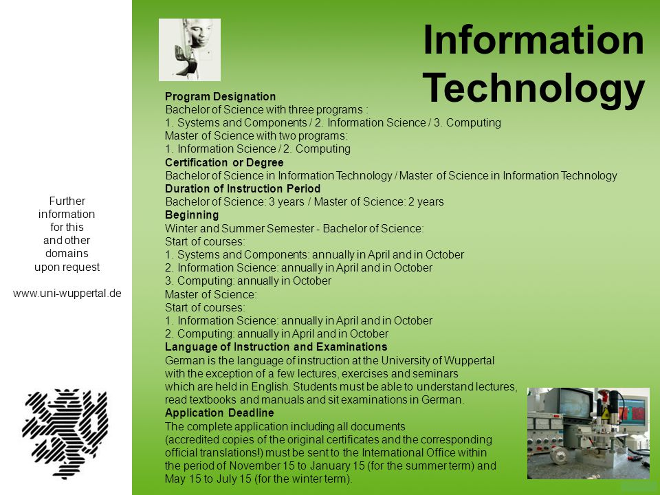 Information Technology Program Designation Bachelor of Science with three programs : 1. Systems and Components / 2. Information Science / 3. Computing