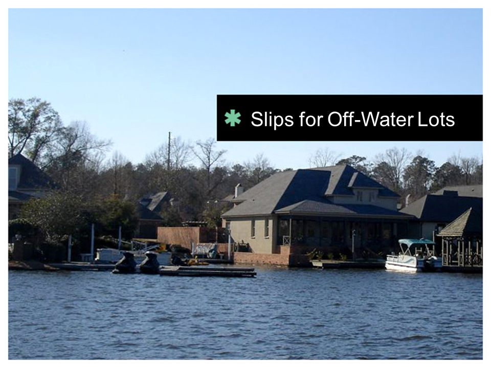 Slips for Off-Water Lots