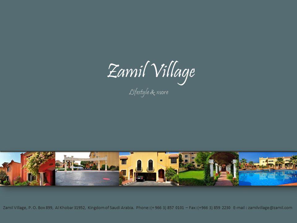 Zamil Village Zamil Village, P.O. Box 899, Al Khobar 31952, Kingdom of Saudi Arabia.