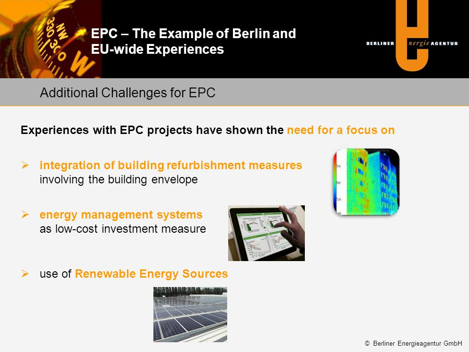 EPC – The Example of Berlin and EU-wide Experiences Additional Challenges for EPC Experiences with EPC projects have shown the need for a focus on int
