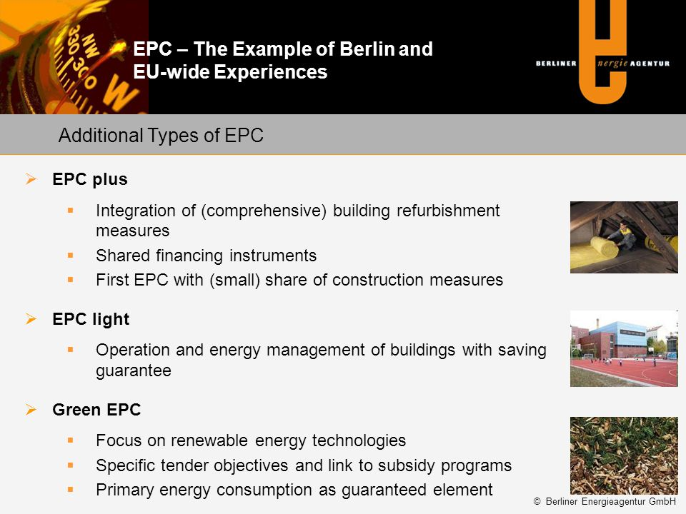 EPC – The Example of Berlin and EU-wide Experiences EPC plus Integration of (comprehensive) building refurbishment measures Shared financing instrumen